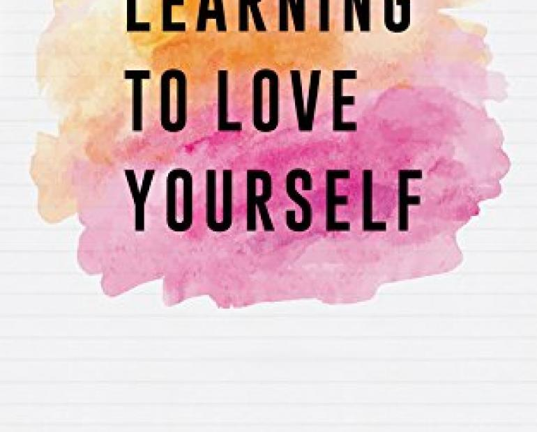 In bold text it says: LEARNING TO LOVE YOURSELF