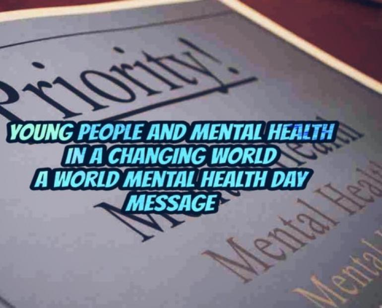 "Background page with Priority notice and over-layed text reading ""Young People and Mental Health in a Changing World: A World Mental Health Day Message"""