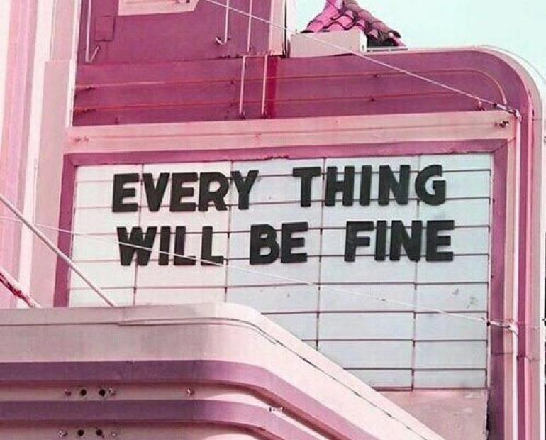 Everything will be fine on a pink billboard