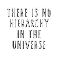 There is no hierarchy in the universe
