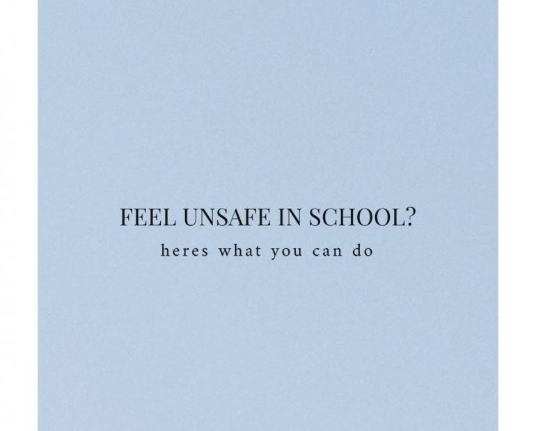 feel unsafe in school? heres what you can do