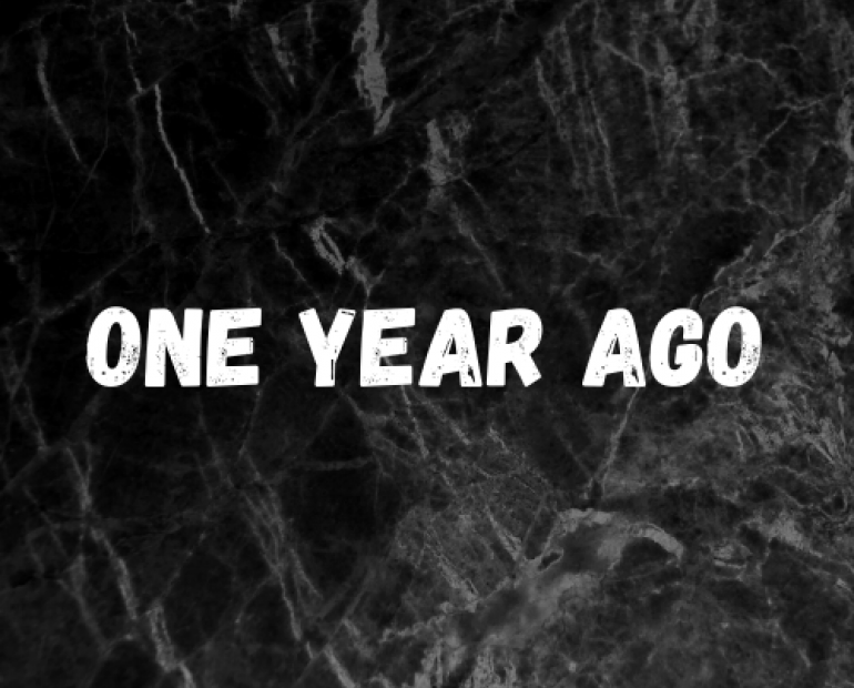 """One Year Ago"" On a black background"